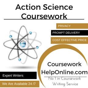 Action Science Coursework Writing Service