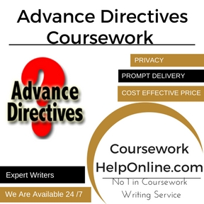 Advance Directives Coursework Writing Service