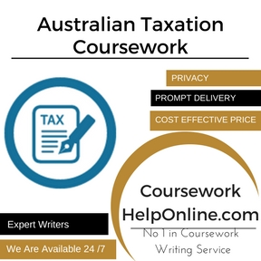 Australian Taxation Coursework Writing Service