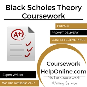Black Scholes Theory Coursework Writing Services