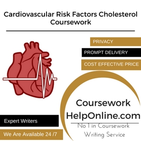 Cardiovascular Risk Factors Cholesterol Coursework Writing Service