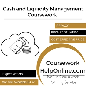 Cash and Liquidity Management Coursework Writing Service