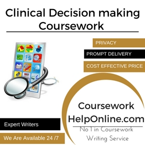 Clinical Decision making Coursework Writing Service