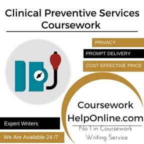Clinical Preventive Services Coursework Writing ServiceClinical Preventive Services Coursework Writing Service