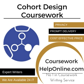 Cohort Design Coursework Writing Service