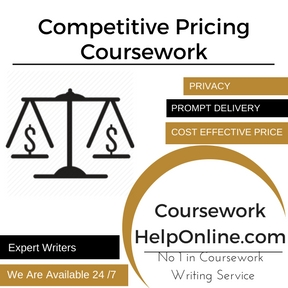 Competitive Pricing Coursework Writing Service
