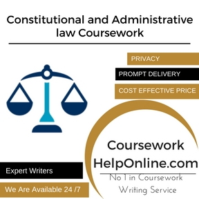 Constitutional and Administrative law Coursework Writing Service