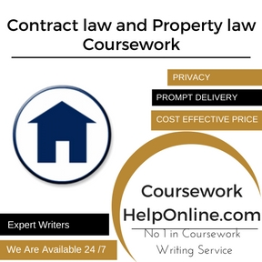 Contract law and Property law Coursework Writing Service