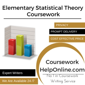 Elementary Statistical Theory Coursework Writing Service
