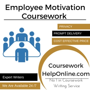 Employee Motivation Coursework Writing Service