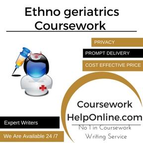 Ethno geriatrics Coursework Writing Service