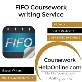 FIFO Coursework writing Service