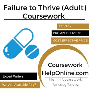 Failure to Thrive (Adult) Coursework Writing Service