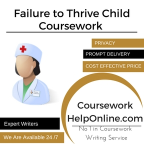 Failure to Thrive Child Coursework Writing Service