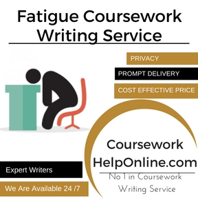 Fatigue Coursework Writing Service