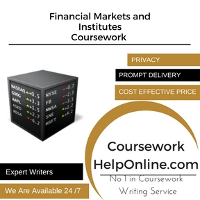 Financial Markets and Institutes Coursework Writing Service