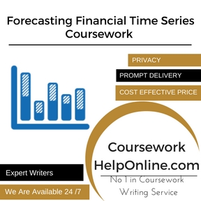Forecasting Financial Time Series Coursework Writing Service