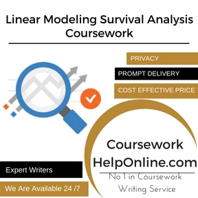 Linear Modeling Survival Analysis Coursework Writing Service