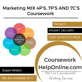 Marketing MIX 4P'S, 7P'S AND 7C'S Coursework Writing Service