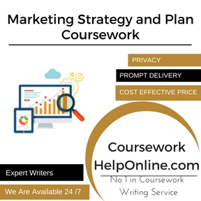 Marketing Strategy and Plan Coursework Writing Service