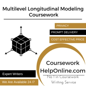 Multilevel Longitudinal Modeling Coursework Writing Service