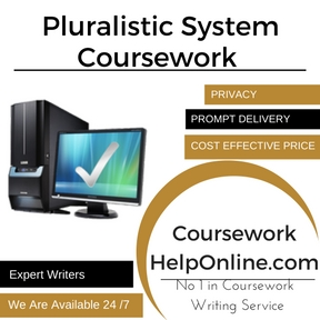 Pluralistic System Coursework Writing Service