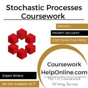 Stochastic Processes Coursework Writing Service