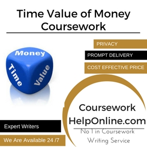 Time Value of Money Coursework Writing Service