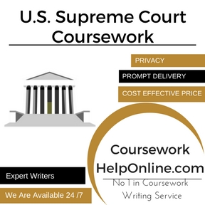 U.S. Supreme Court Coursework writing Service