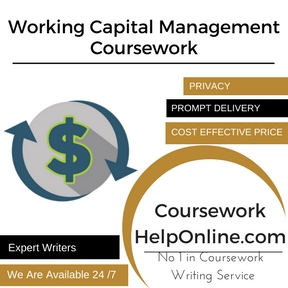 Working Capital Management Coursework Writing Service